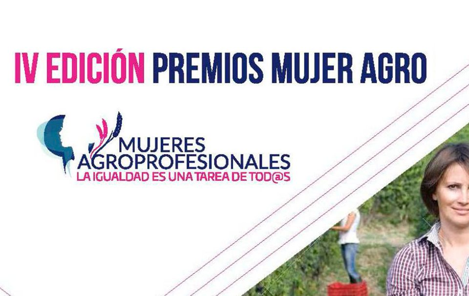 Convocatoria de la IV Edición de los Premios Mujer Agro