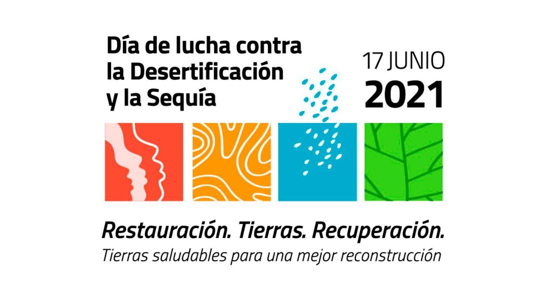 Día Mundial de Lucha contra la Desertificación y la Sequía 2021