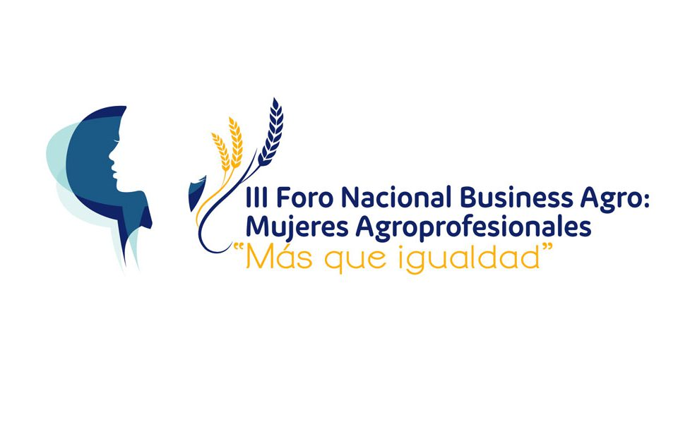 III Foro Nacional Business Agro Mujeres Agroprofesionales