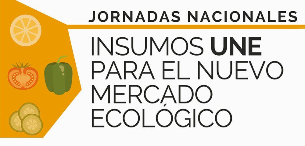Insumos UNE para el Nuevo Mercado Ecológico